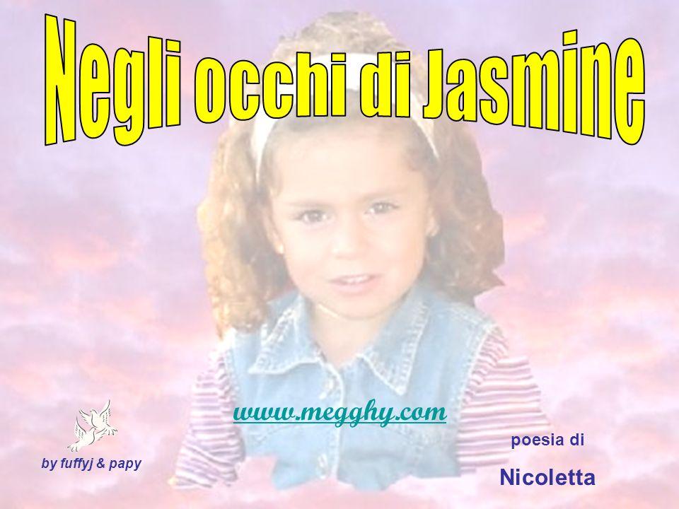 Negli occhi di Jasmine www.megghy.com Nicoletta poesia di