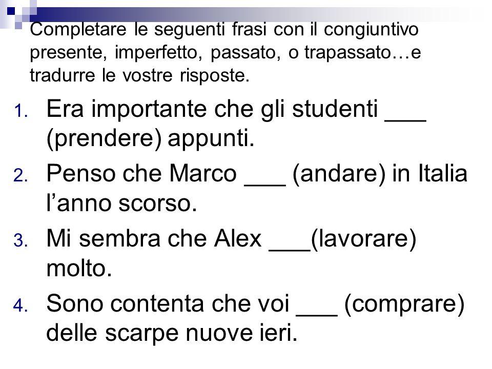 Era importante che gli studenti ___ (prendere) appunti.