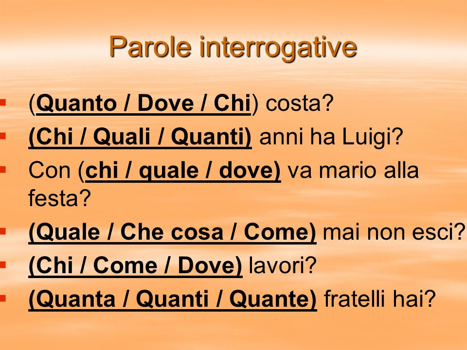 Parole interrogative (Quanto / Dove / Chi) costa