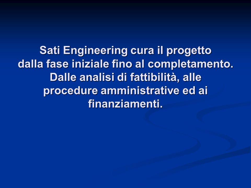 Sati Engineering cura il progetto dalla fase iniziale fino al completamento.