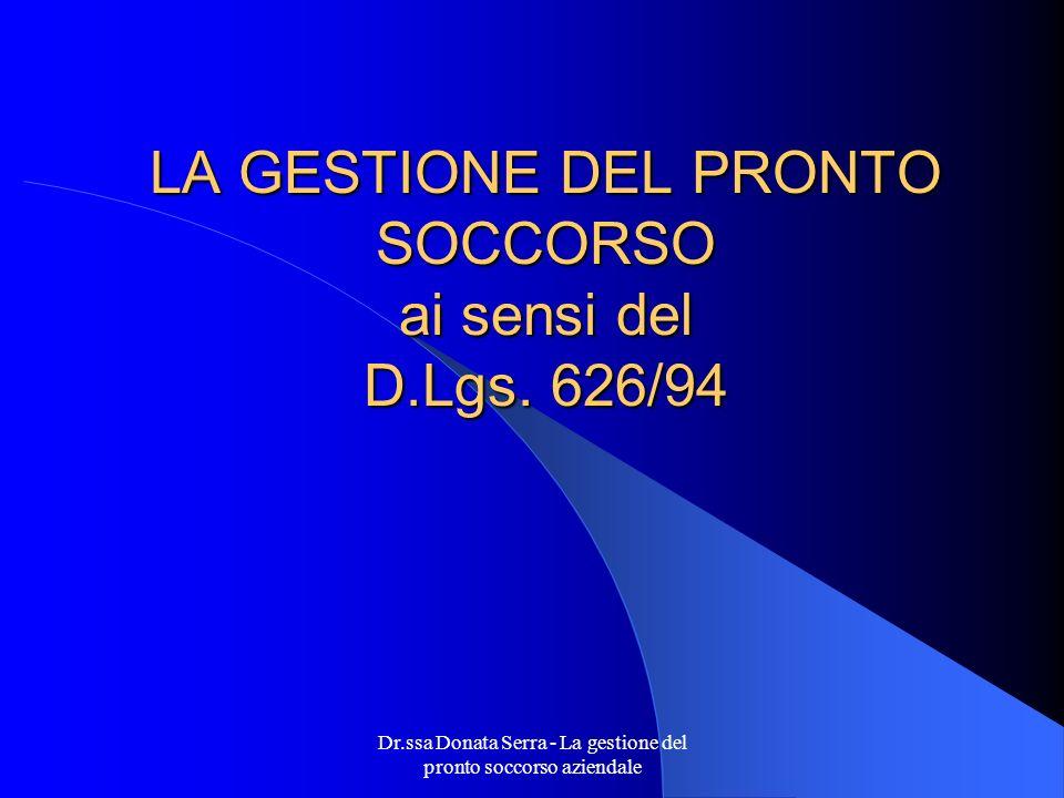 LA GESTIONE DEL PRONTO SOCCORSO ai sensi del D.Lgs. 626/94