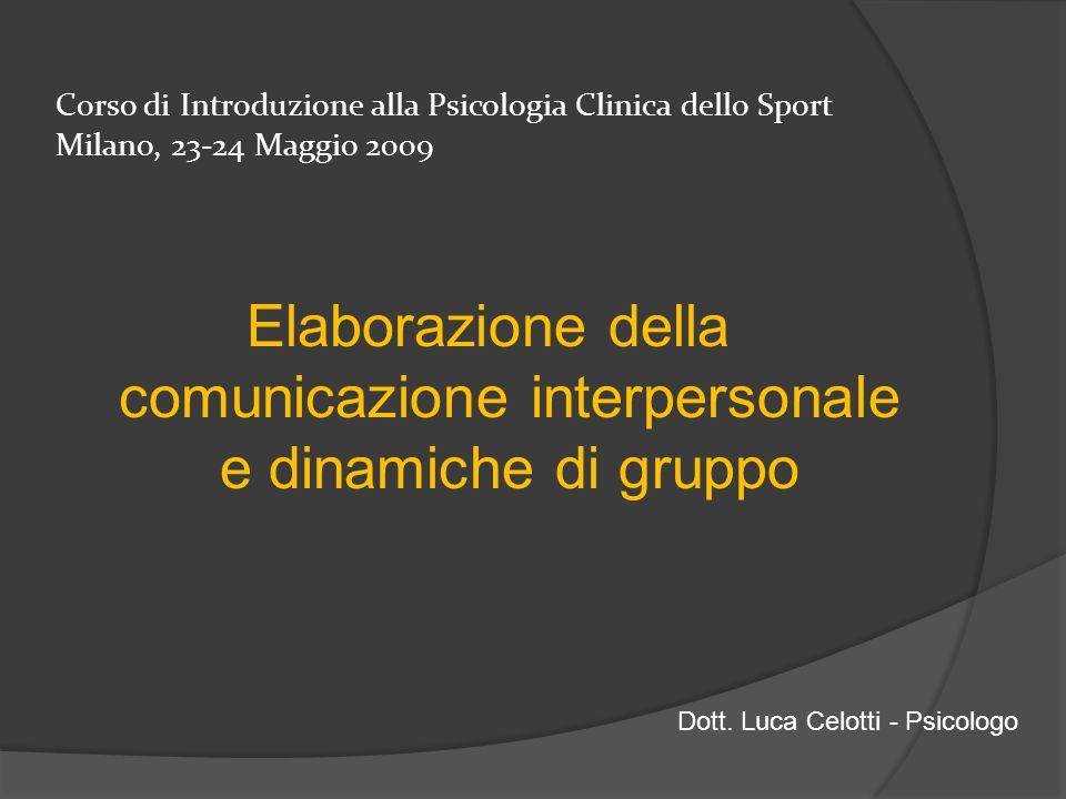 Elaborazione della comunicazione interpersonale e dinamiche di gruppo