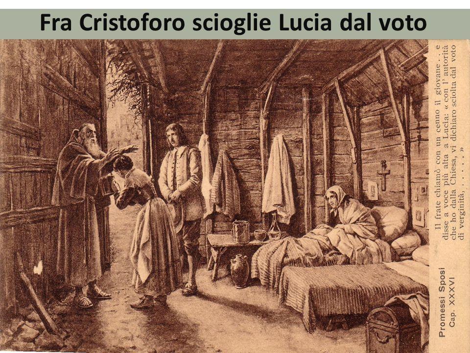 Fra Cristoforo scioglie Lucia dal voto