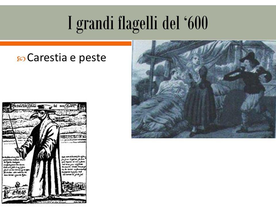 I grandi flagelli del '600 Carestia e peste