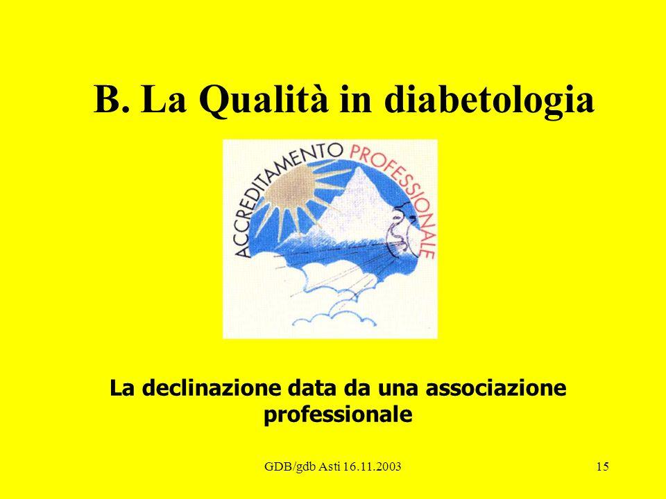 B. La Qualità in diabetologia