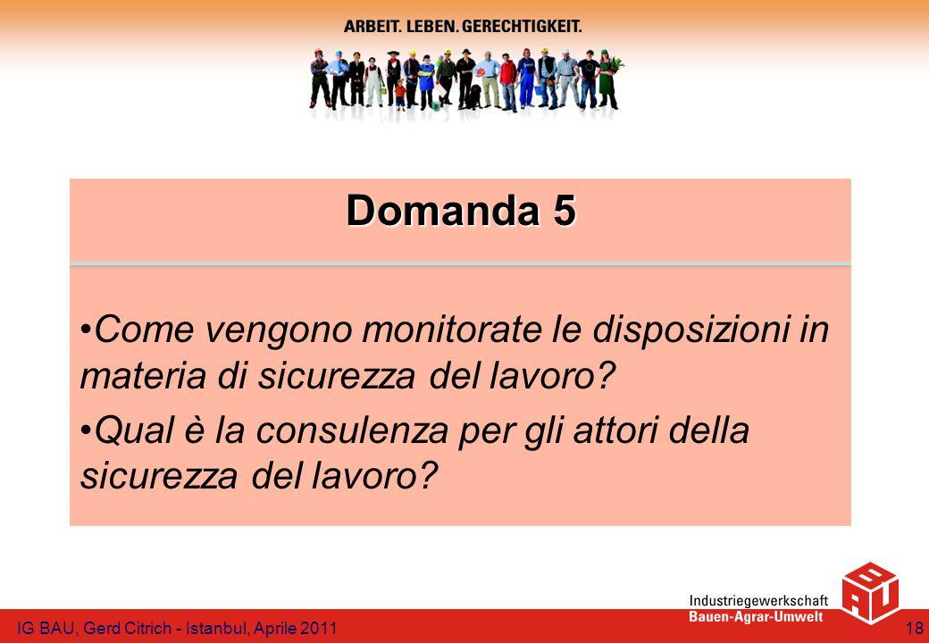 Domanda 5 Come vengono monitorate le disposizioni in materia di sicurezza del lavoro
