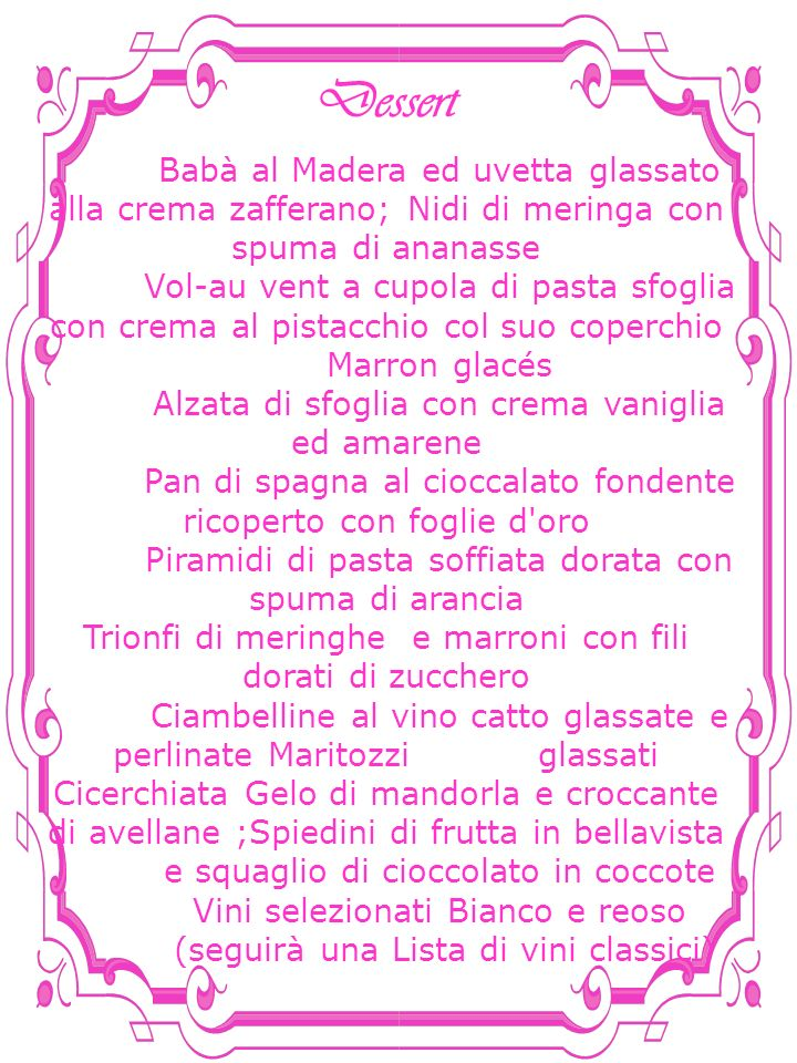 Dessert Babà al Madera ed uvetta glassato alla crema zafferano; Nidi di meringa con spuma di ananasse.