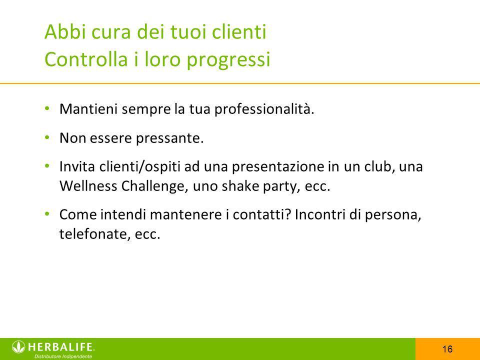 Abbi cura dei tuoi clienti Controlla i loro progressi