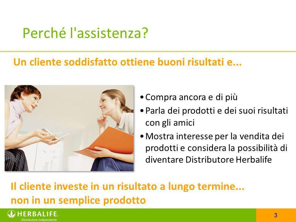 8/2/2011 Perché l assistenza Un cliente soddisfatto ottiene buoni risultati e... Compra ancora e di più.