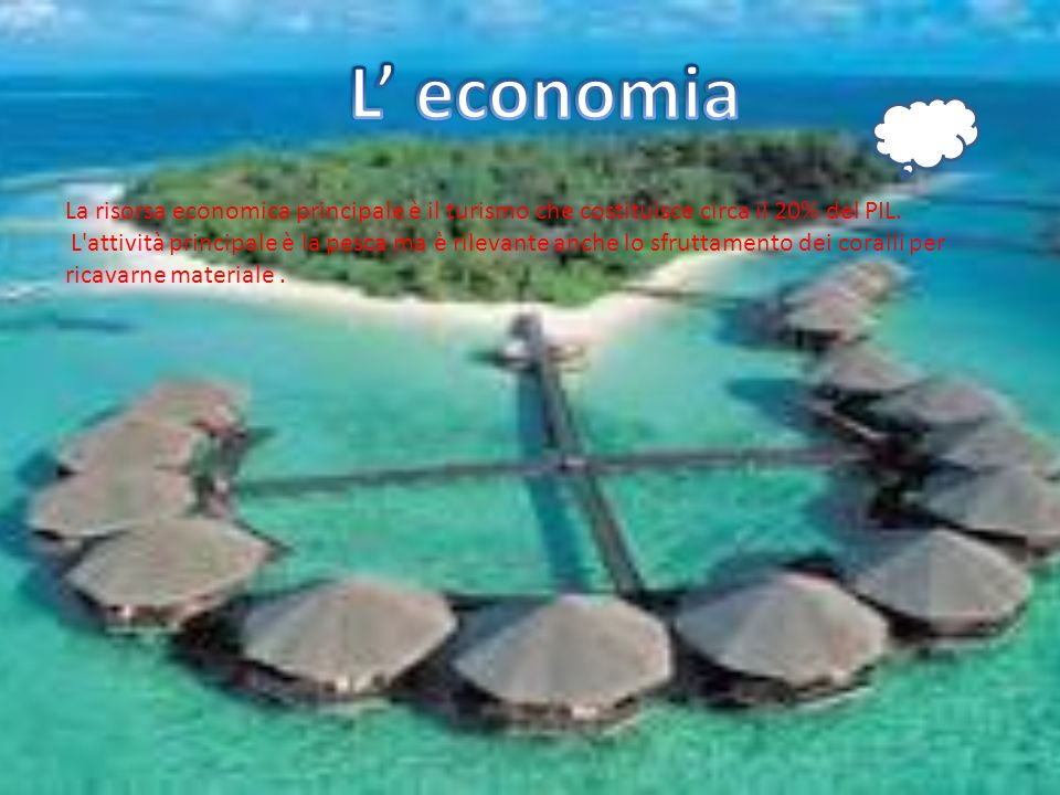 L' economia La risorsa economica principale è il turismo che costituisce circa il 20% del PIL.