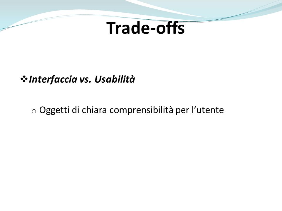 Trade-offs Interfaccia vs. Usabilità