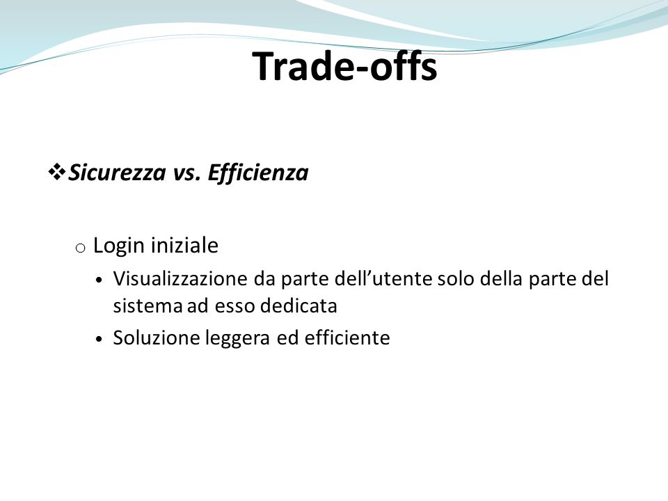Trade-offs Sicurezza vs. Efficienza Login iniziale