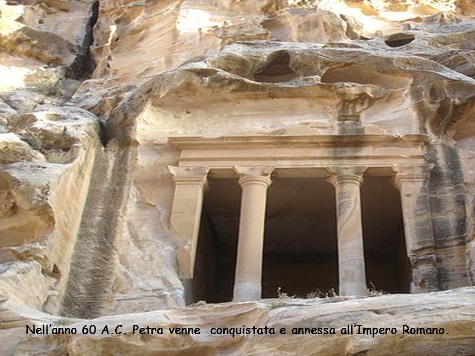 Nell'anno 60 A.C. Petra venne conquistata e annessa all'Impero Romano.