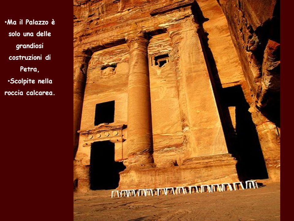 Ma il Palazzo è solo una delle grandiosi costruzioni di Petra,
