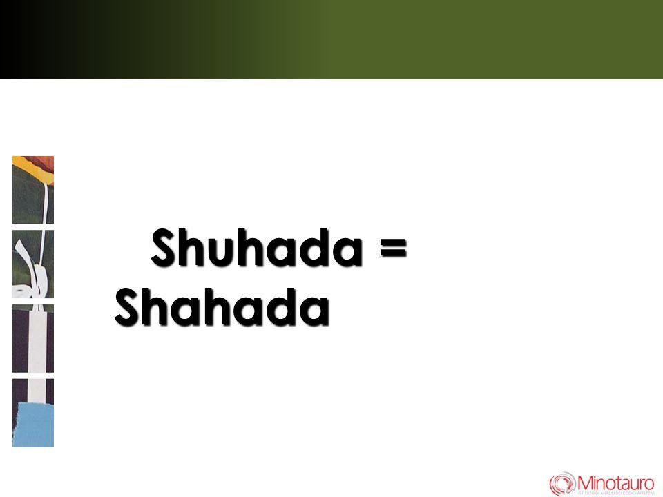 Shuhada = Shahada 12