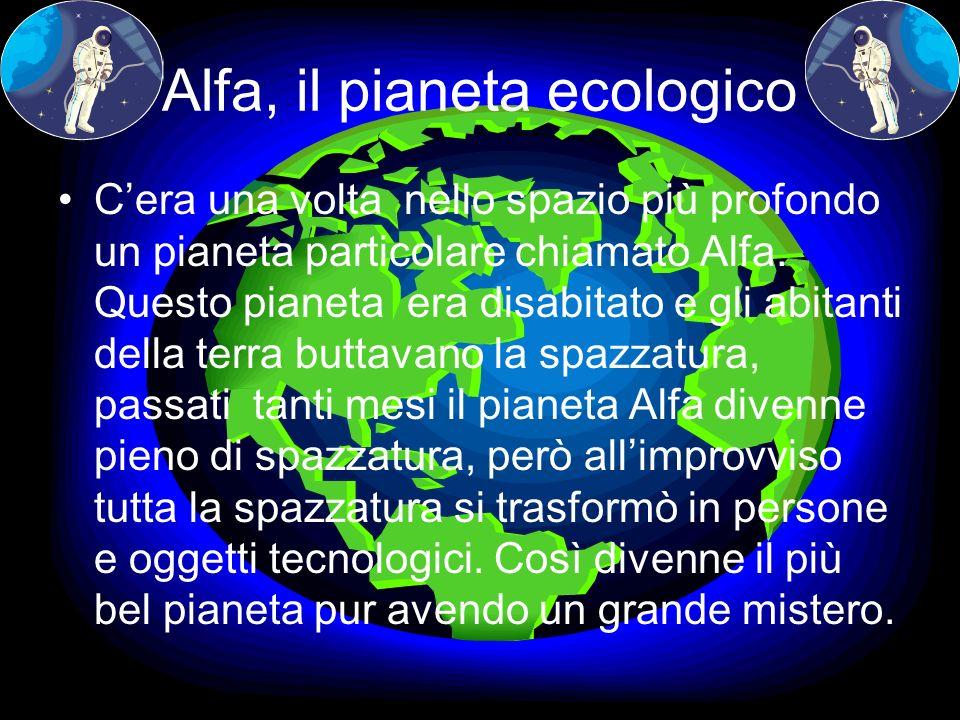 Alfa, il pianeta ecologico