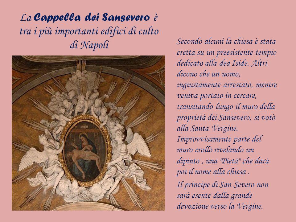 La Cappella dei Sansevero è tra i più importanti edifici di culto di Napoli