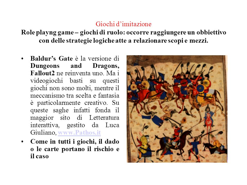 Giochi d'imitazione Role playng game – giochi di ruolo: occorre raggiungere un obbiettivo con delle strategie logiche atte a relazionare scopi e mezzi.