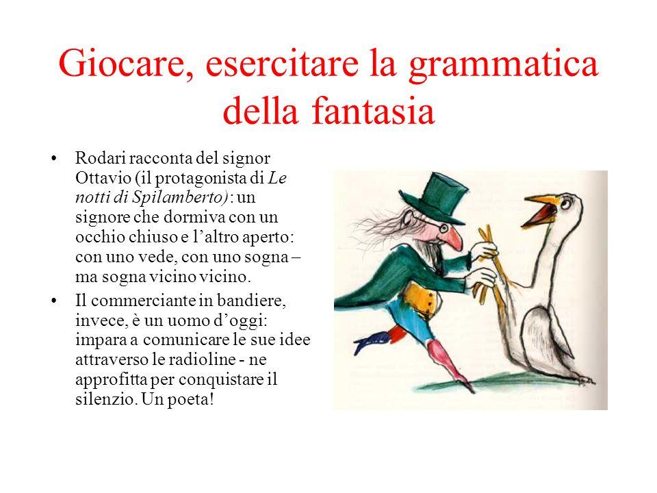 Giocare, esercitare la grammatica della fantasia