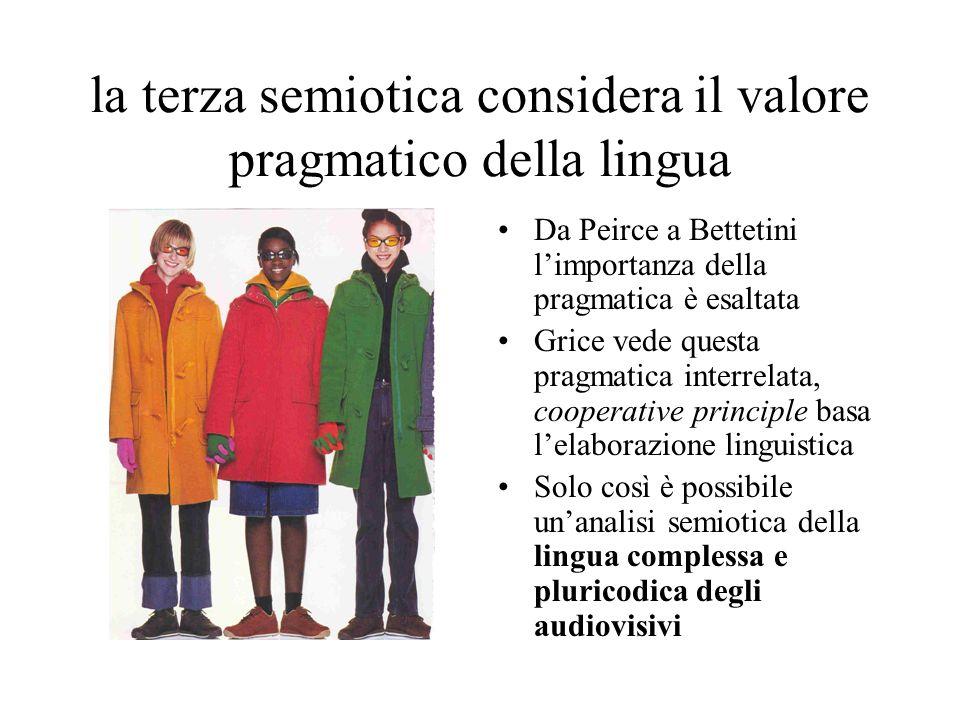 la terza semiotica considera il valore pragmatico della lingua