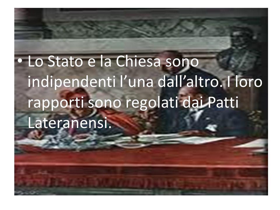Lo Stato e la Chiesa sono indipendenti l'una dall'altro