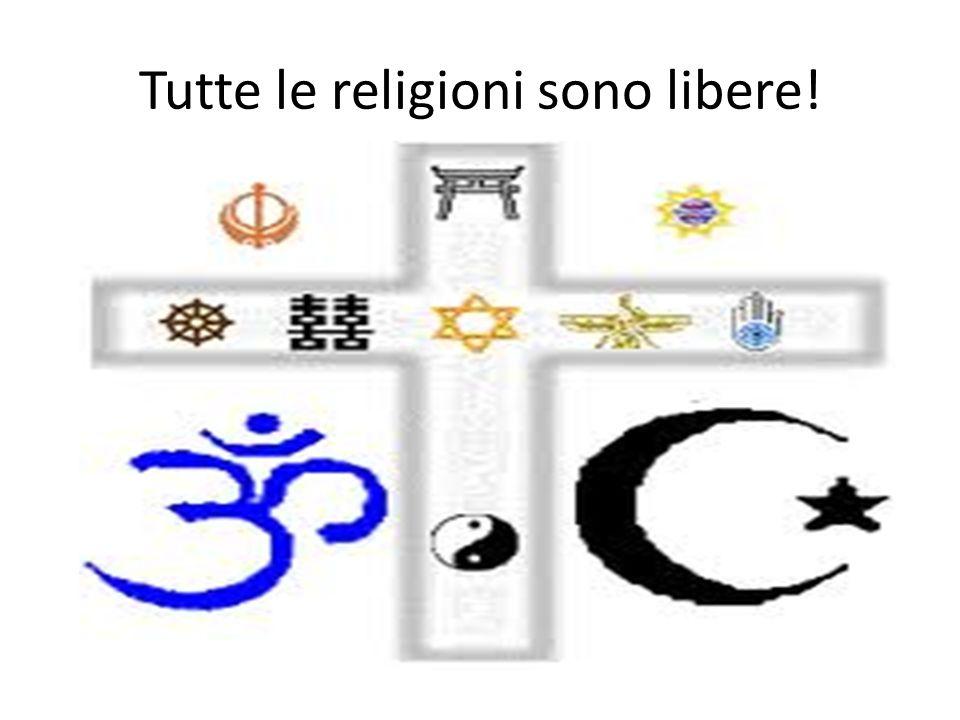 Tutte le religioni sono libere!