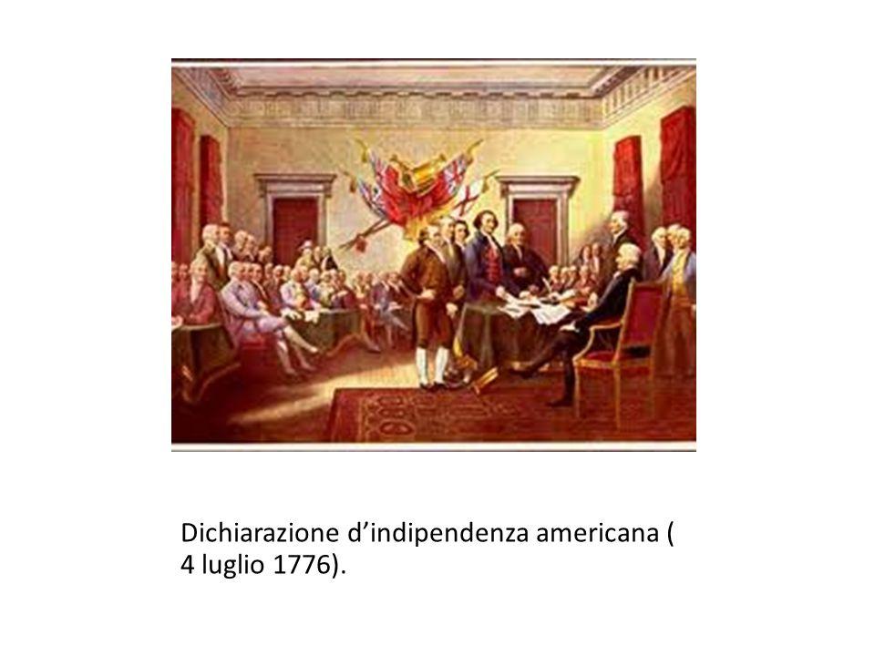 Dichiarazione d'indipendenza americana ( 4 luglio 1776).
