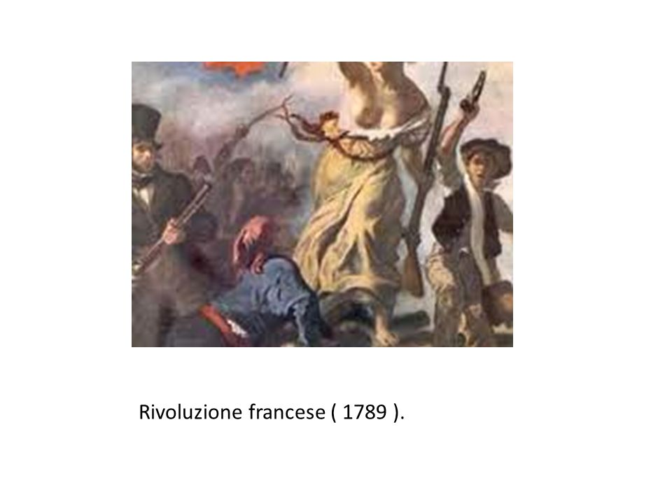 Rivoluzione francese ( 1789 ).