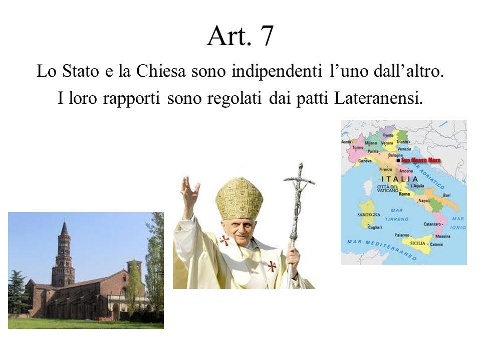 Art. 7 Lo Stato e la Chiesa sono indipendenti l'uno dall'altro.