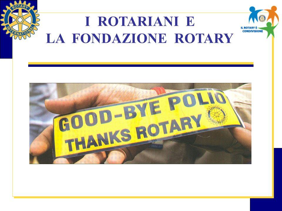 I ROTARIANI E LA FONDAZIONE ROTARY
