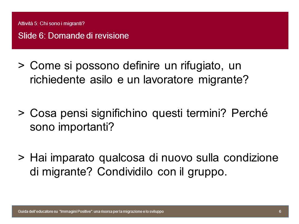 Attività 5: Chi sono i migranti Slide 6: Domande di revisione
