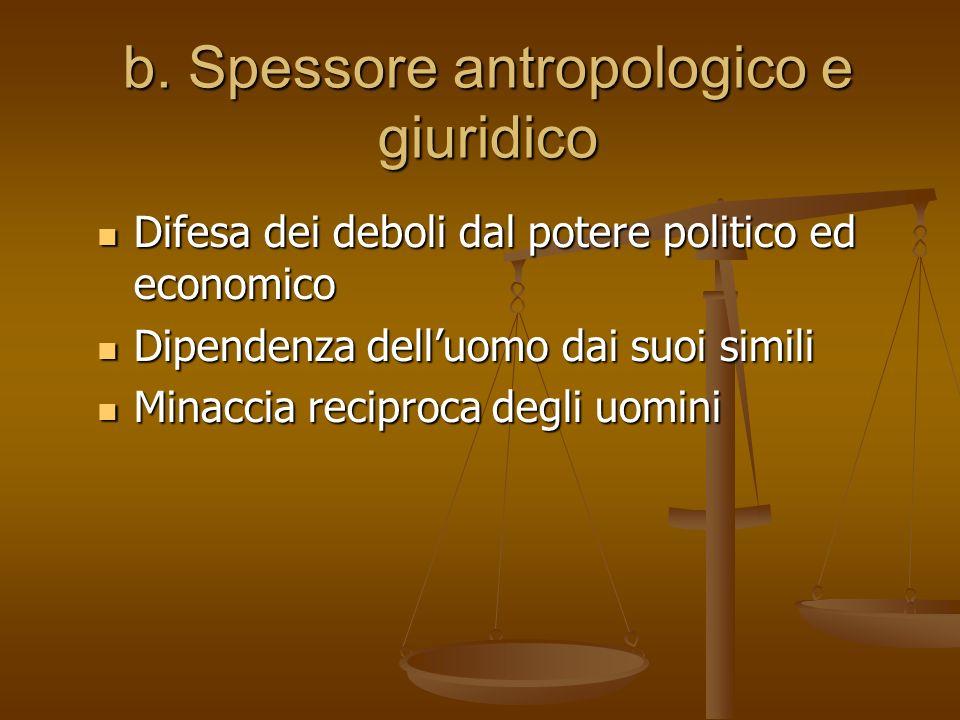 b. Spessore antropologico e giuridico