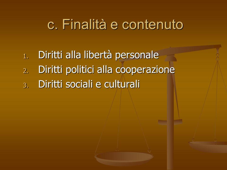 c. Finalità e contenuto Diritti alla libertà personale