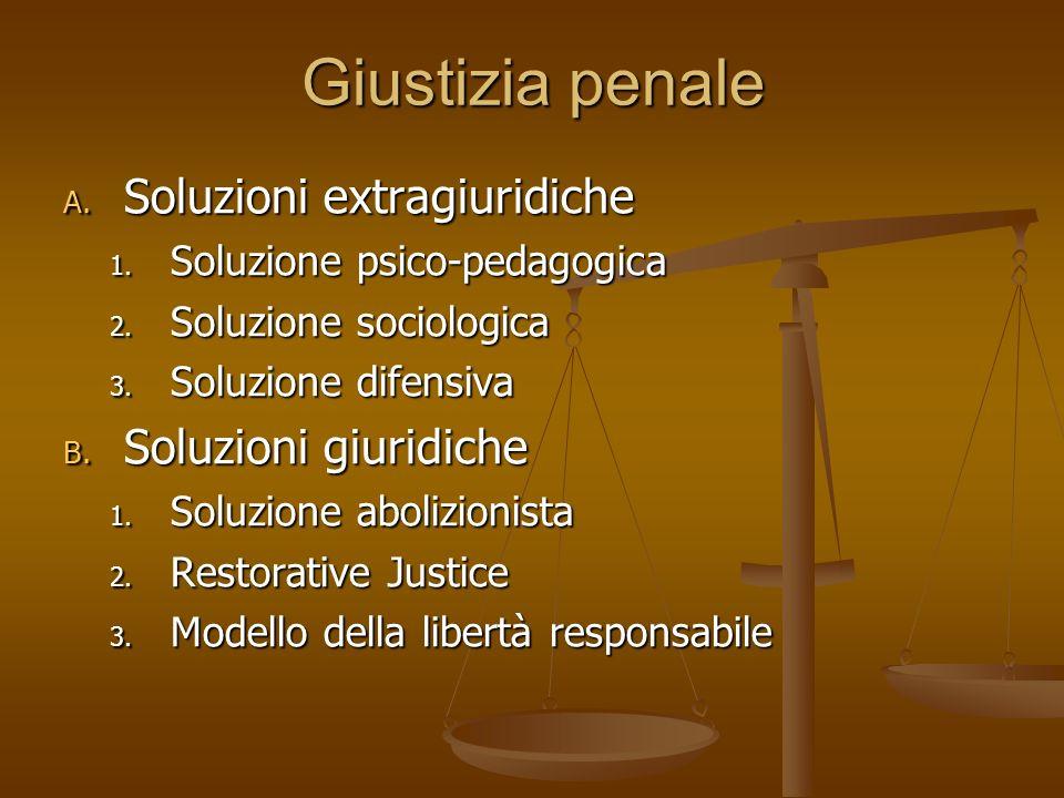 Giustizia penale Soluzioni extragiuridiche Soluzioni giuridiche