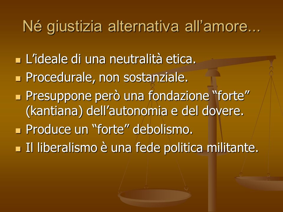 Né giustizia alternativa all'amore...