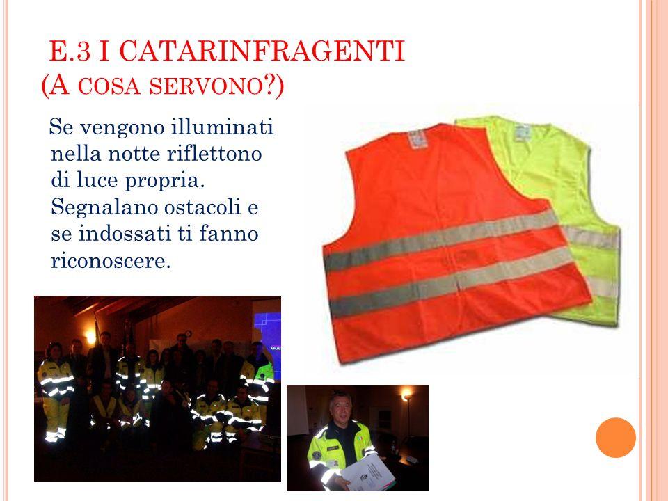 E.3 I CATARINFRAGENTI (A cosa servono )