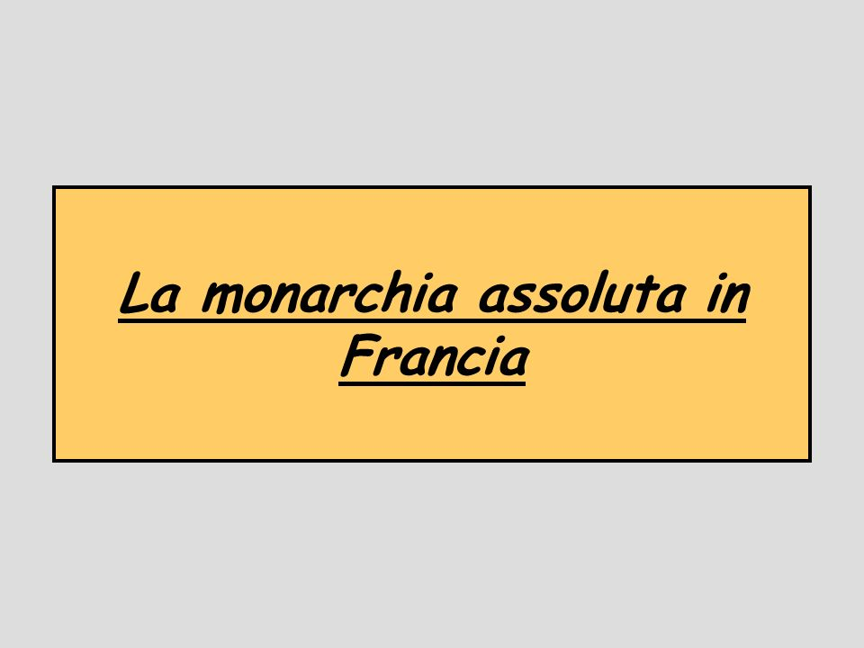 La monarchia assoluta in Francia
