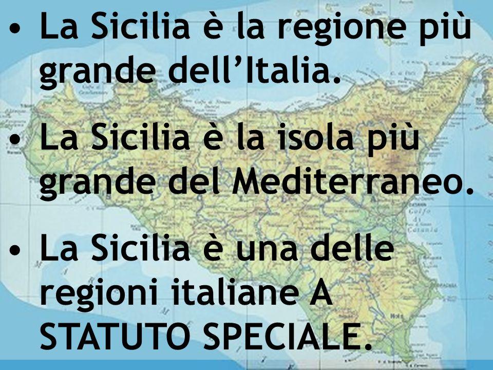 La Sicilia è la regione più grande dell'Italia.