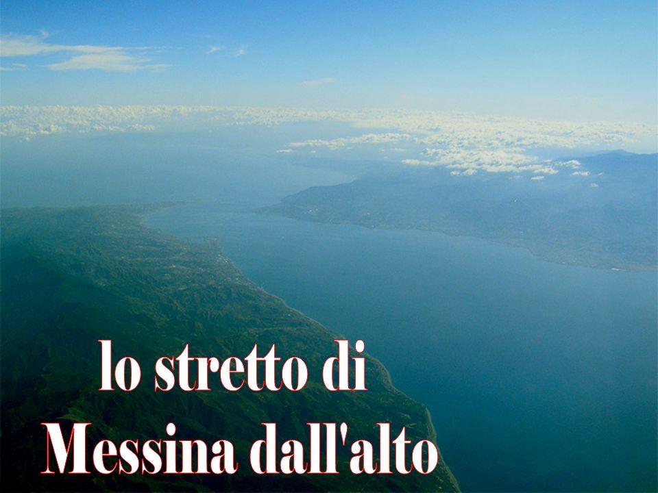 lo stretto di Messina dall alto