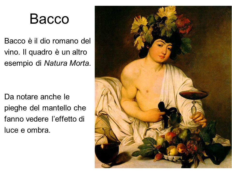 Bacco Bacco è il dio romano del vino. Il quadro è un altro