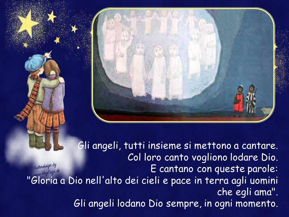 Gli angeli, tutti insieme si mettono a cantare.
