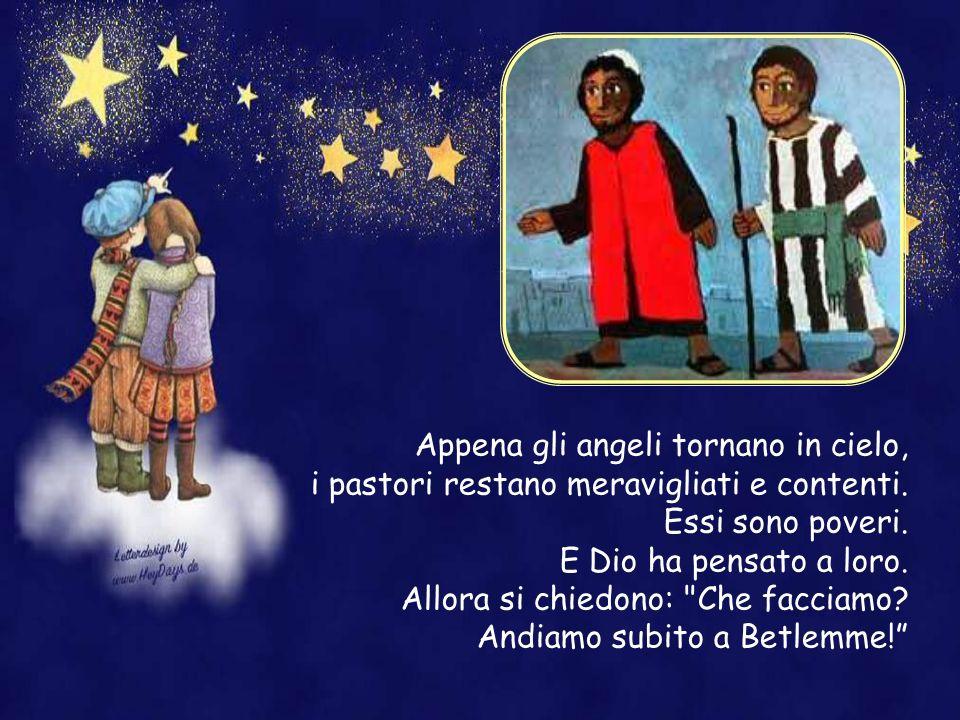 Appena gli angeli tornano in cielo, i pastori restano meravigliati e contenti.
