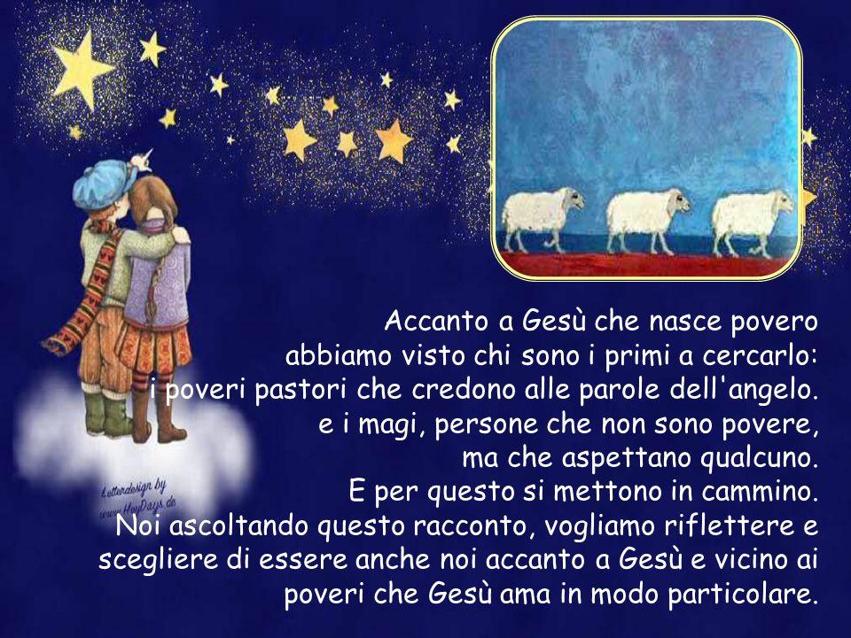 Accanto a Gesù che nasce povero abbiamo visto chi sono i primi a cercarlo: