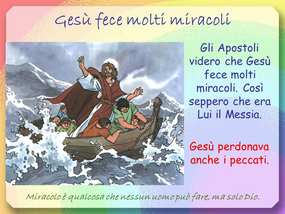 Gesù fece molti miracoli