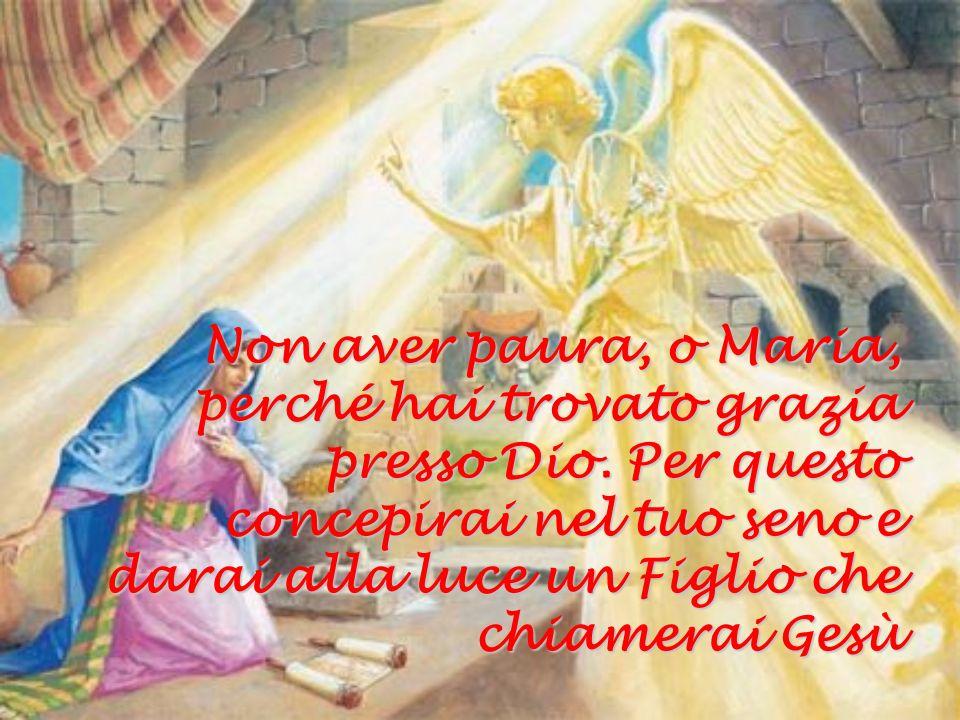 Non aver paura, o Maria, perché hai trovato grazia presso Dio