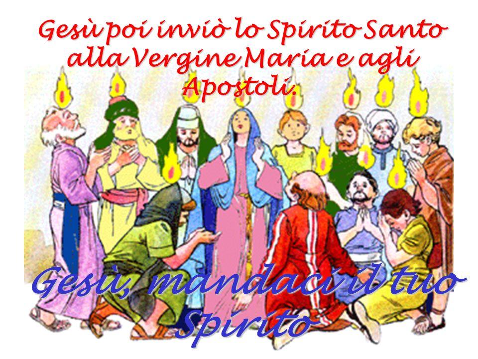 Gesù, mandaci il tuo Spirito
