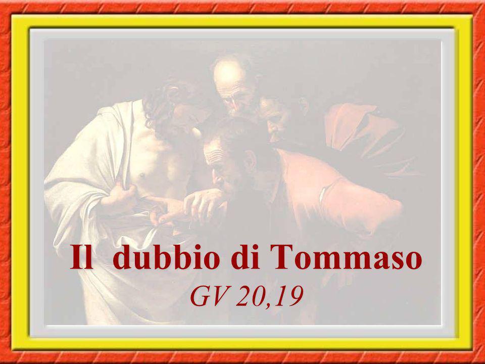 Il dubbio di Tommaso GV 20,19