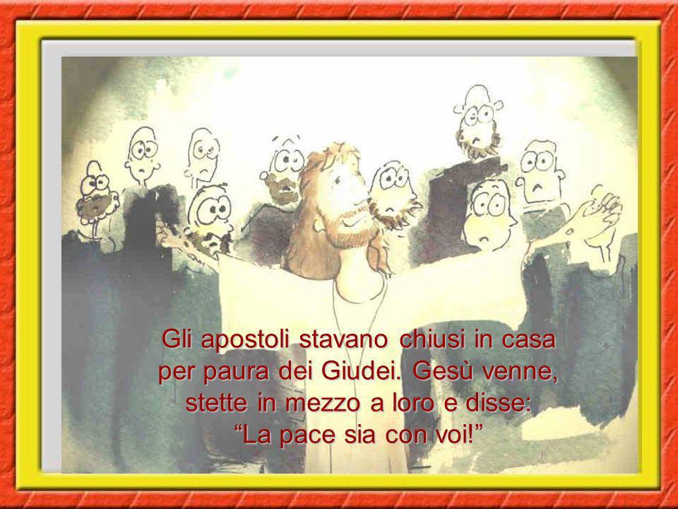 Gli apostoli stavano chiusi in casa per paura dei Giudei