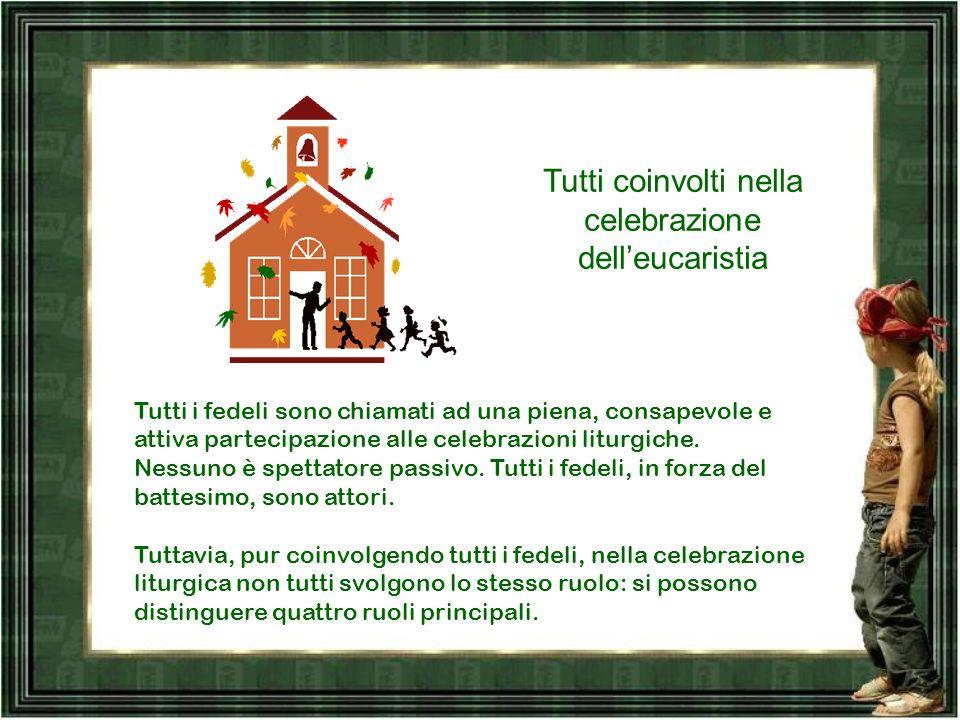 Tutti coinvolti nella celebrazione dell'eucaristia