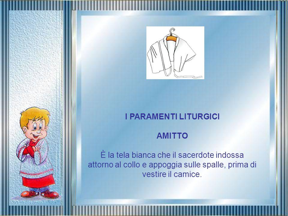I PARAMENTI LITURGICI AMITTO.